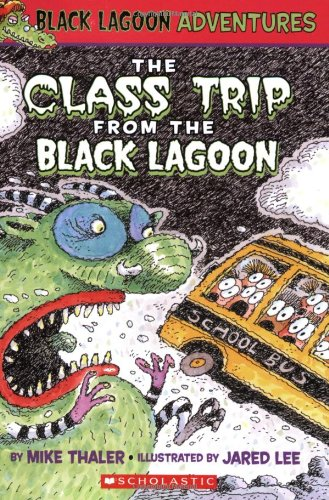9780439429276: The Class Trip from the Black Lagoon (Black Lagoon Adventures, No. 1)