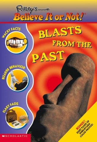 Blasts From The Past (Ripley's Believe It: Scholastic