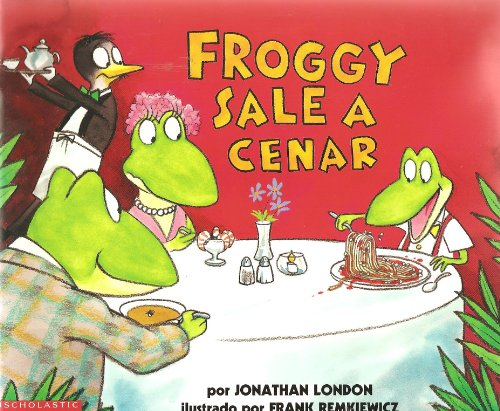 Froggy Sale a Cenar (0439430941) by Jonathan London
