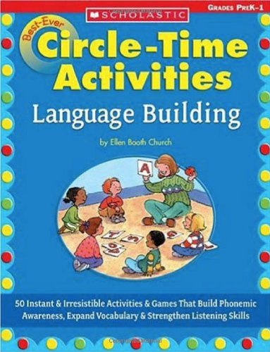 9780439431132: Best-Ever Circle Time Activities: Language Building : 50 Instant and Irresistible Activities and Games That Build Phonemic Awareness, Expand Vocabulary, and Strengthen Listening Skills