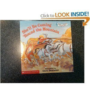 9780439431774: She'll Be Coming 'Round the Mountain (Sing and Read Storybook)