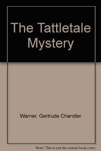 The Tattletale Mystery: Warner, Gertrude Chandler