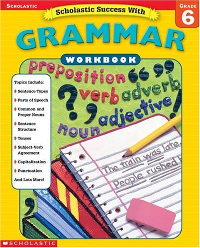 9780439434034: Scholastic Success With: Grammar Workbook: Grade 6 (Scholastic Success with Workbooks: Grammar)