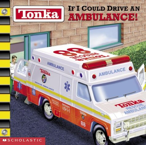 9780439434331: If I Could Drive an Ambulance! (Tonka)