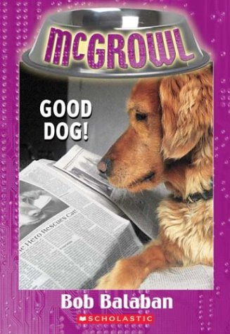 9780439434577: Good Dog ! (McGrowl #4)