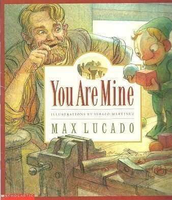 You are mine (9780439436762) by Max Lucado
