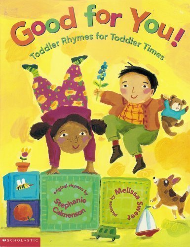 9780439436823: Good for You! Toddler Rhymes for Toddler Times