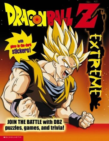 9780439437226: Dragon Ball Z Extreme: Join the Battle With Dbz Puzzles, Games, and Trivia