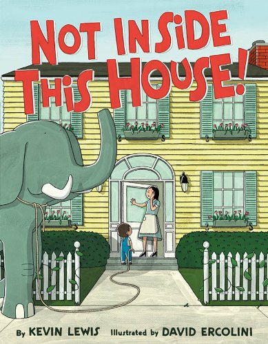 Not Inside This House! (0439439817) by Kevin Lewis