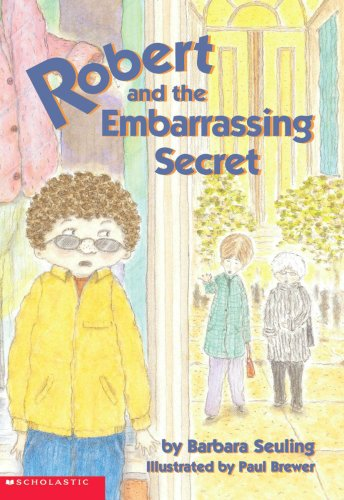 9780439443784: Robert And The Embarrassing Secret