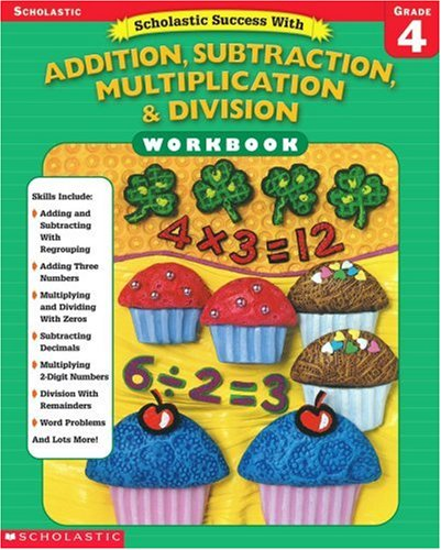 9780439445047: Scholastic Success With: Addition, Subtraction, Multiplication & Division Workbook: Grade 4