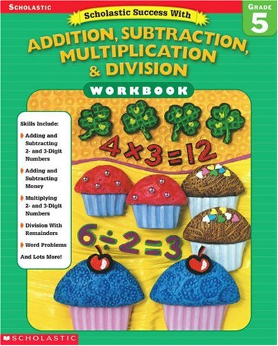 9780439445061: Scholastic Success With: Addition, Subtraction, Multiplication & Division Workbook: Grade 5