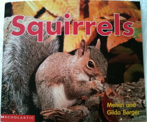Squirrels (Scholastic time-to-discover readers) (0439445310) by Melvin Berger