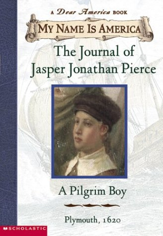 The Journal of Jasper Jonathan Pierce (A Dear America Book - my name is America) (0439445566) by Ann Rinaldi