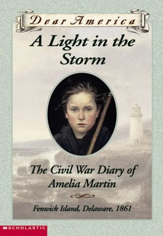 9780439445573: A Light in the Storm the Civil War Diary of Amelia Martin (Dear America) (Dear America)