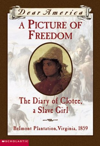 9780439445597: A Picture of Freedom: The Diary of Clotee, a Slave Girl (Dear America)