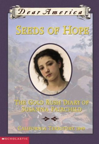 9780439445665: Seeds of Hope: The Gold Rush Diary of Susanna Fairchild