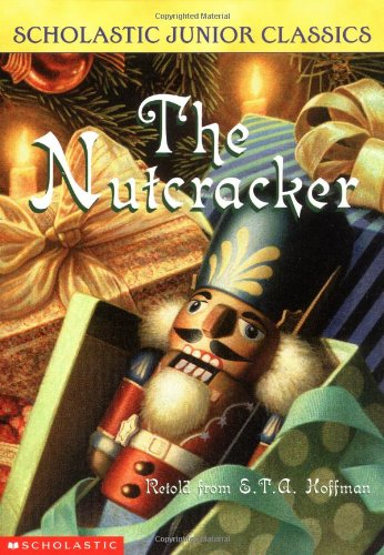 9780439446044: The Nutcracker (Scholastic Junior Classics)