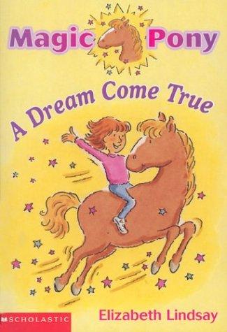9780439446495: A Dream Come True (Magic Pony, Vol, 1)