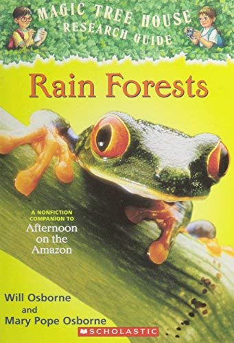 9780439448024: Rain forests: A nonfiction companion to Afternoon on the Amazon (Magic tree house research guide) by Osborne, Will (2003) Paperback
