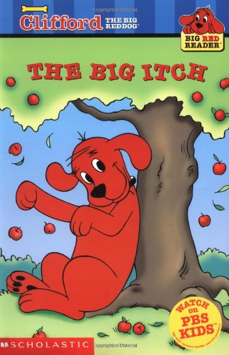 9780439449434: The Big Itch (Clifford the Big Red Dog) (Big Red Reader Series)