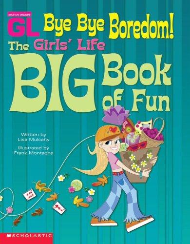 9780439449762: Bye Bye Boredom! The Girl's Life Big Book of Fun