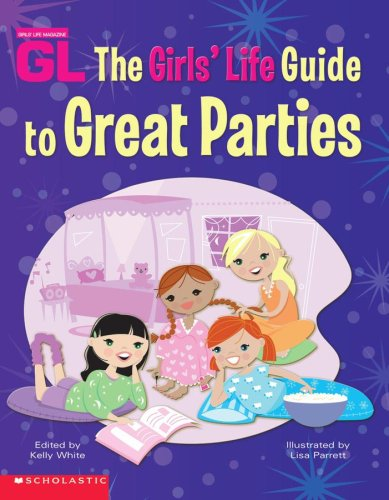 9780439449809: Girls' Life Guide to Great Parties