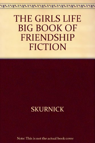 9780439449854: The Girl's Life Big Book of Friendship Fiction