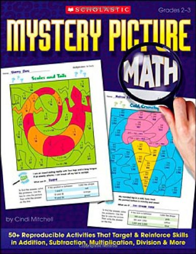 9780439449892: Mystery Picture Math: 50+ Reproducible Activities That Target and Reinforce Skills in Addition, Subtraction, Multiplication, Division & More, Grades 2-3