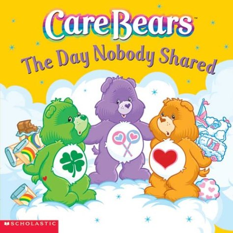 9780439451574: Care Bears: The Day Nobody Shared