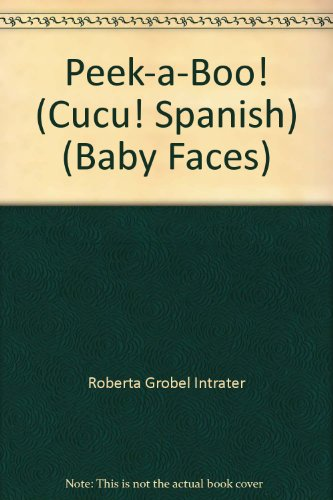 9780439452342: Peek-a-Boo! (Cucu! Spanish) (Baby Faces)