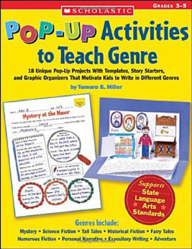 9780439453356: Pop-Up Activities to Teach Genre: 18 Unique Pop-Up Projects With Templates, Story Starters, and Graphic Organizers That Motivate Kids to Write in Different Genres