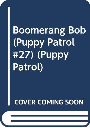 9780439453486: Boomerang Bob (Puppy Patrol #27) (Puppy Patrol)
