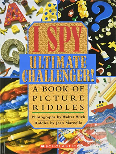 9780439454018: I Spy Ultimate Challenger: A Book of Picture Riddles