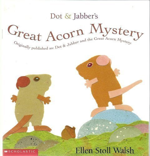 9780439454551: Dot & Jabber's Great Acorn Mystery (Dot & Jabber and the Great Acorn Mystery)