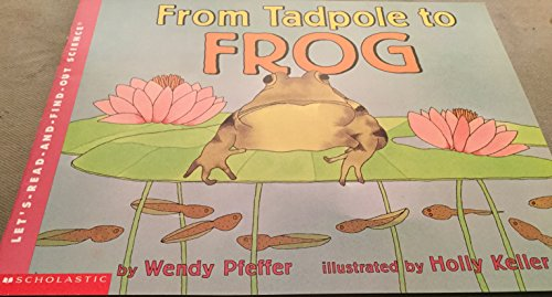 9780439454650: From a Tadpole to Frog- Let's Read and Find Out Science