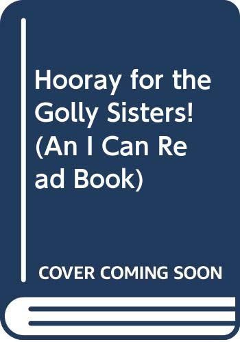 9780439455008: Hooray for the Golly Sisters! (An I Can Read Book)