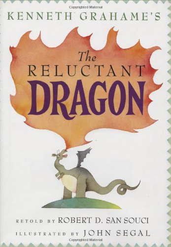 Kenneth Grahame's the Reluctant Dragon: San Souci, Robert