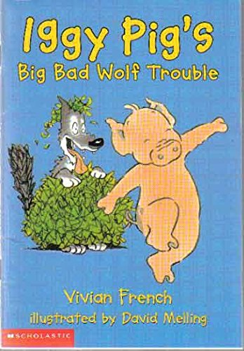 9780439455886: Iggy Pig's Big Bad Wolf Trouble