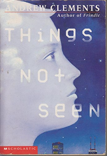 9780439456203: Things Not Seen [Paperback] by Andrew Clements