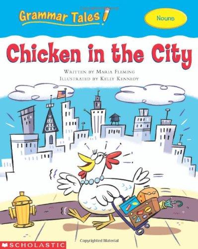 Grammar Tales: Chicken in the City: Liza Charlesworth, Maria Fleming