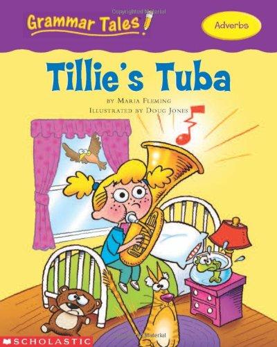 Grammar Tales: Tillie's Tuba: FLEMING, MARIA