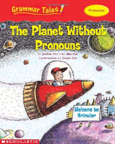 9780439458207: Grammar Tales: The Planet Without Pronouns
