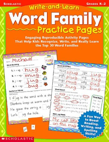 Write-and-learn Word Family Practice Pages: Engaging Reproducible Activity Pages That Help Kids Recognize, Write, and Really Learn the Top 30 Word Families (9780439458764) by Scholastic Inc.
