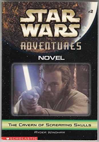 9780439458801: The Cavern Of Screaming Skulls (Star Wars Adventures)