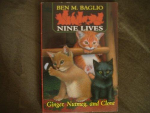 9780439460613: Ginger, Nutmeg, and Clove (Nine Lives Trilogy #1)