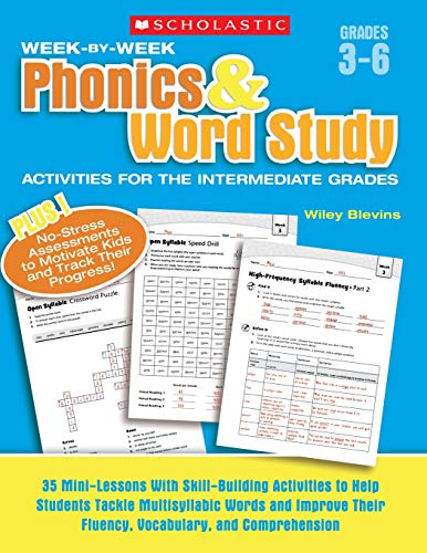 9780439465892: Week-by-Week Phonics & Word Study Activities for the Intermediate Grades: 35 Mini-Lessons With Skill-Building Activities to Help Students Tackle ... Their Fluency, Vocabulary, and Comprehension