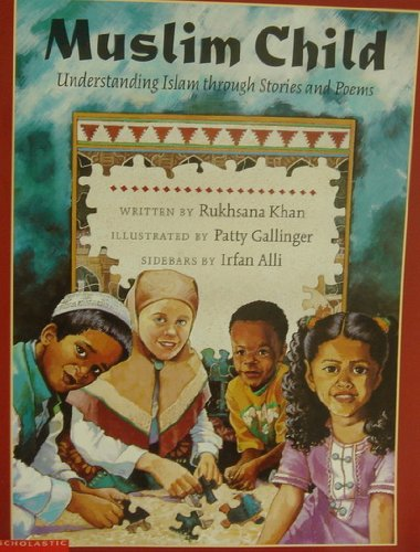 9780439466103: Muslim Child: Understanding Islam Through Stories and Poems