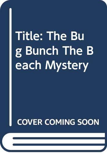 9780439466424: The Bug Bunch: The Beach Mystery