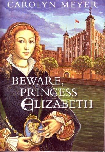 9780439469586: Beware, Princess Elizabeth